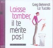 Laisse Tomber Il Te Merite Pas - Intérieur - Format classique