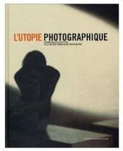 L'Utopie Photographique - Couverture - Format classique