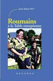 Roumains, à la table européenne - Couverture - Format classique