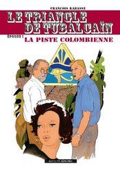 Le triangle de Tubalcain t.1 ; la piste colombienne - Intérieur - Format classique