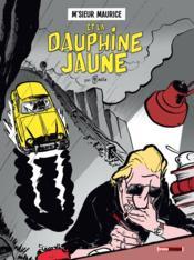 M'sieur Maurice et la Dauphine jaune – Bruno Bazile