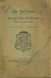 Un Eveque. Mgr Pierre Eugene Alexandre Marty. Eveque De Montauban. - Couverture - Format classique