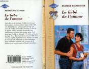 Le Bebe De L'Amour - The Motherhood Compaign - Couverture - Format classique