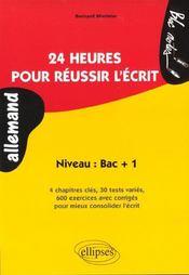 24 Heures Pour Reussir L'Ecrit Allemand Niveau Bac+1 4 Chapitres Cles 30 Tests Varies 600 Exercices - Intérieur - Format classique