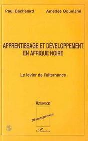 Apprentissage Et Developpement En Afrique Noire ; Le Levier De L'Alternance - Intérieur - Format classique