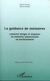 La Guidance De Memoires ; Comment Rediger Et Elaborer Un Memoire Universitaire Ou Professionnel - Intérieur - Format classique