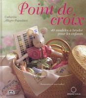 Points De Croix ; 40 Modeles Pour Enfants - Intérieur - Format classique