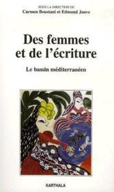 Des femmes et de l'écriture ; le bassin méditerranéen - Couverture - Format classique