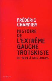 Histoire de l'extrême gauche trotskiste, de 1929 à nos jours - Intérieur - Format classique