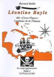 Leontine Bayle T1 Dite Casse-Figues Capitaine De La Flibuste - Couverture - Format classique