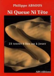 Ni queue ni tête ; 23 textes à lire ou à jouer (nouvelle édition) - Couverture - Format classique