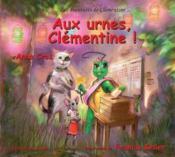Les aventures de Clémentine ; aux urnes Clémentine ! - Couverture - Format classique