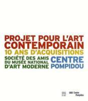 Projet pour l'art contemporain ; 10 ans d'acquisition - Couverture - Format classique