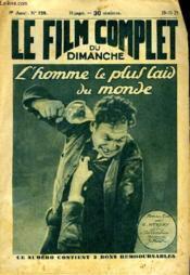 Le Film Complet Du Dimanche N° 729 - 8eme Annee - L'Homme Le Plus Laid Du Monde - Couverture - Format classique