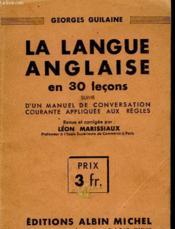 La Langue Anglaise En 30 Lecons - Suivi - D'Un Manuel De Conversation Courante Appliquee Aux Regles - Couverture - Format classique