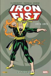 Iron Fist ; INTEGRALE ; 1974-1975  - Tony Moore - Chris Claremont - Doug Moench - Roy Thomas - John Byrne - Gil Kane