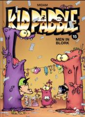 Vente livre :  Kid Paddle T.15 ; men in blork  - Midam