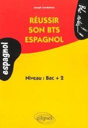 Reussir Son Bts Espagnol Niveau Bac+2 - Intérieur - Format classique