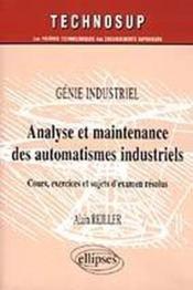 Genie Industriel Analyse Et Maintenance Des Automatismes Industriels Cours Exercices Et Sujets Exam. - Couverture - Format classique