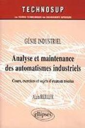 Genie Industriel Analyse Et Maintenance Des Automatismes Industriels Cours Exercices Et Sujets Exam. - Intérieur - Format classique