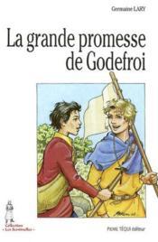 La Grande Promesse De Godefroi - Couverture - Format classique