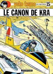 Yoko Tsuno t.15 ; le canon de Kra - Intérieur - Format classique