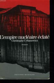 L'empire nucleaire eclate - Couverture - Format classique