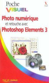 Photo Numerique Et Retouche Avec Photoshop Element 3 - Intérieur - Format classique