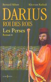 Darius, roi des rois t.1 ; les Perses - Intérieur - Format classique