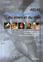Atlas de chirurgie périnéale du chien et du chat - Intérieur - Format classique