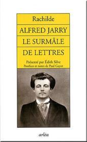 Alfred jarry, le surmâle de lettres - Couverture - Format classique