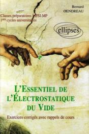 L'Essentiel De L'Electrostatique Du Vide Exercices Corriges Avec Rappels De Cours Mpsi-Mp 1ers Cycl. - Couverture - Format classique
