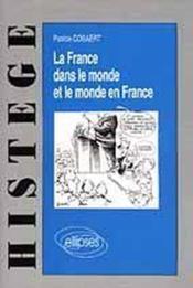 La france dans le monde et le monde en france - Couverture - Format classique