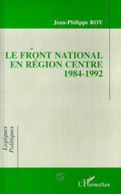 Le front national en région centre 1984-1992 - Couverture - Format classique