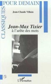 Jean-Max Tixier A L'Arete Des Mots - Couverture - Format classique