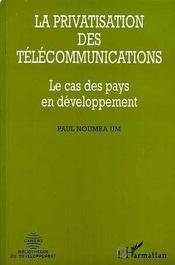 La Privatisation Des Telecommunications ; Le Cas Des Pays En Developpement - Intérieur - Format classique