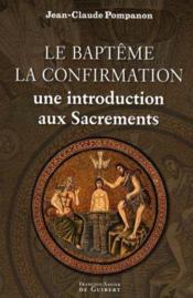 Sacrements ; baptême et confirmation - Couverture - Format classique