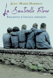 La sauterelle bleue ; fragments d'enfance girondine - Intérieur - Format classique