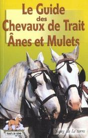 Le guide des chevaux de trait anes et mulets - Intérieur - Format classique