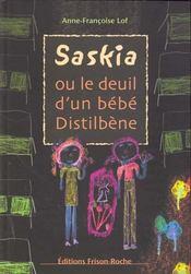 Saskia Ou Le Deuil D'Un Bebe Distilbene - Intérieur - Format classique