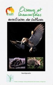 Oiseaux et mammiferes ; auxiliaires des cultures - Couverture - Format classique
