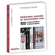 Vente  Dictionnaire essentiel du documentaire rock ; 100 « rockumentaires » indispensables  - Christophe Geudin