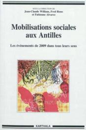 Mobilisations sociales aux antilles. les evenements de 2009 dans tous leurs sens - Couverture - Format classique