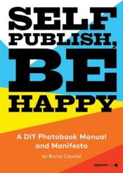 Vente livre :  Self publish, be happy  - Ceschel Bruno