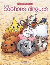 Les cochons dingues  - Laurent Dufreney - Miss Prickly - Magali Paillat