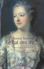 Le bal des ifs – Franck Ferrand – ACHETER OCCASION – mars 2000