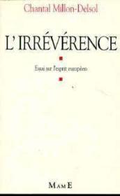 L'irrévérence ? Essai sur l'esprit européen - Couverture - Format classique