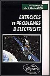 Exercices Et Problemes D'Electricite - Couverture - Format classique