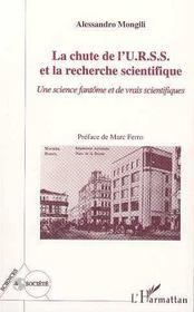 La Chute De L'Urss Et La Recherche Scientifique ; Une Science Fantome Et De Vrais Scientifiques - Intérieur - Format classique