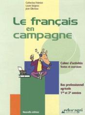 Le français en campagne ; Bac professionnel agricole, 1ère et 2ème années ; cahier d'activités, textes et exercices (édition 2006) - Couverture - Format classique